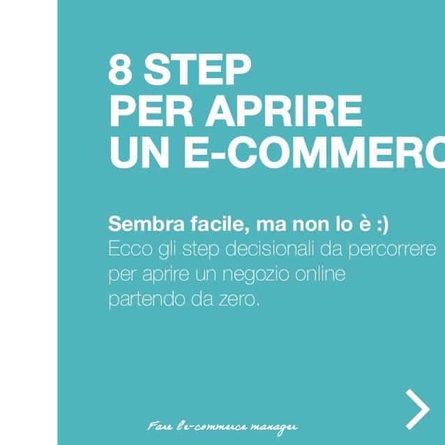 Sembra facile, ma non lo è :) Ecco gli step decisionali da percorrere per aprire un negozio online partendo da zero. 8 STE...