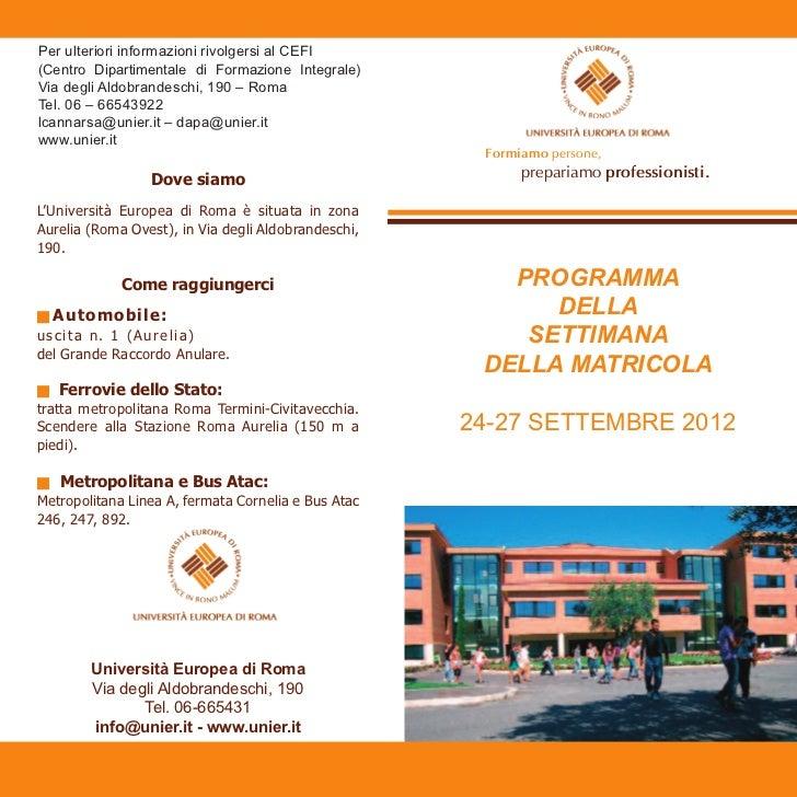 Per ulteriori informazioni rivolgersi al CEFI(Centro Dipartimentale di Formazione Integrale)Via degli Aldobrandeschi, 190 ...