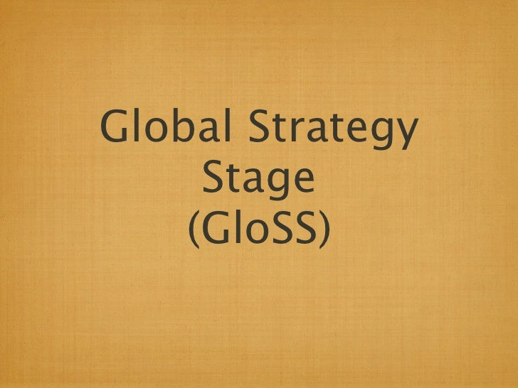 Global Strategy     Stage    (GloSS)