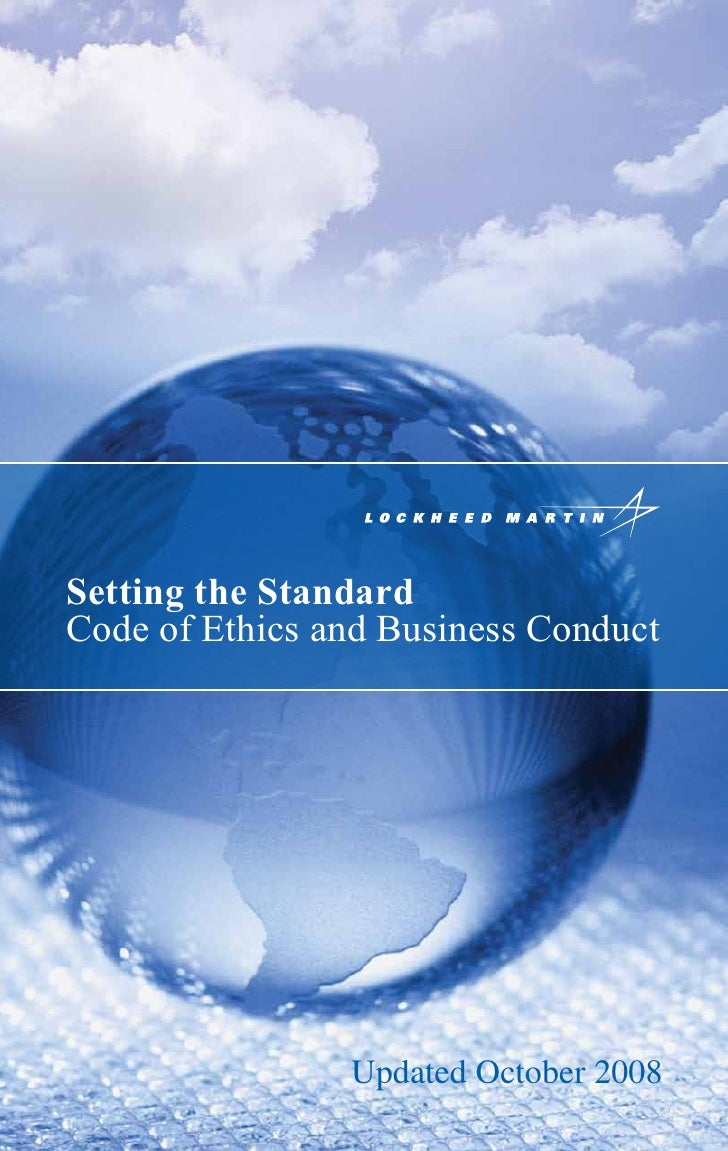 Setting the Standard Code of Ethics and Business Conduct                     Updated October 2008