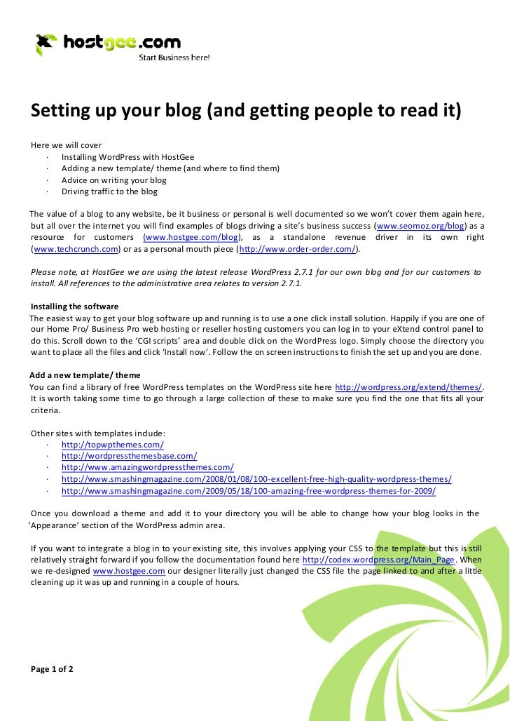 Setting up your blog (and getting people to read it) Here we will cover    · Installing WordPress with HostGee    · Adding...