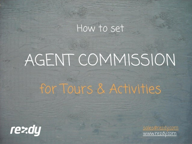How to set  AGENT COMMISSION  for Tours & Activities  sales@rezdy.com  www.rezdy.com