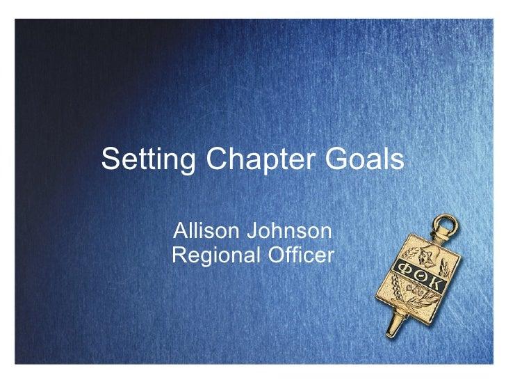 Setting Chapter Goals Allison Johnson Regional Officer
