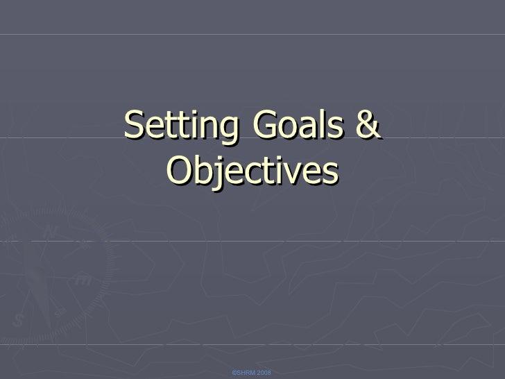 Setting Goals & Objectives