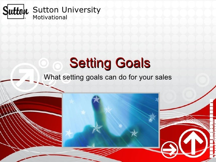 Setting Goals What setting goals can do for your sales