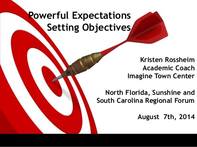 Kristen Rossheim Academic Coach Imagine Town Center North Florida, Sunshine and South Carolina Regional Forum August 7th, ...