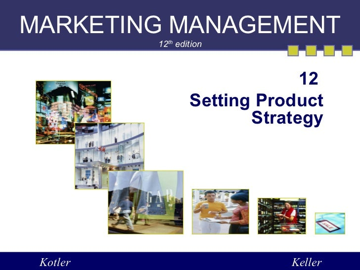 MARKETING MANAGEMENT          12th edition                               12                  Setting Product              ...