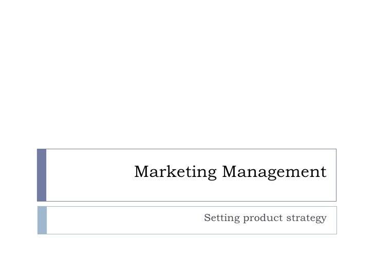 Marketing Management Setting product strategy
