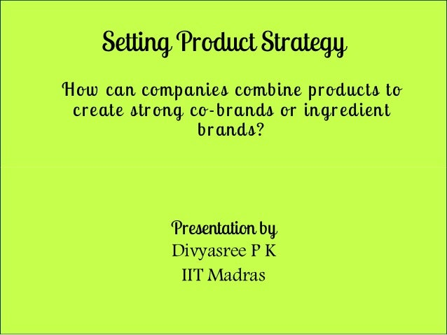 ingredient branding of industrial goods Start studying marketing management chapter 12 learn vocabulary industrial goods can be classified as _____ ingredient branding e.
