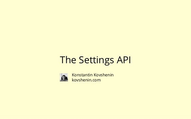 The Settings API  Konstantin Kovshenin  kovshenin.com