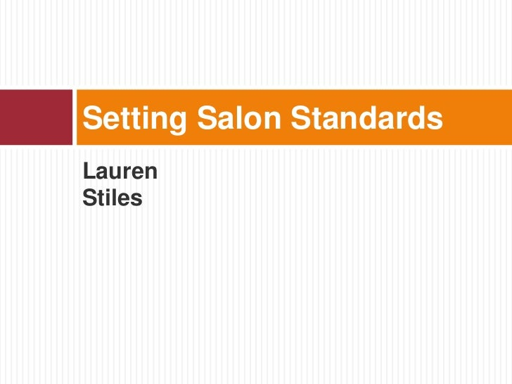 Setting Salon StandardsLaurenStiles