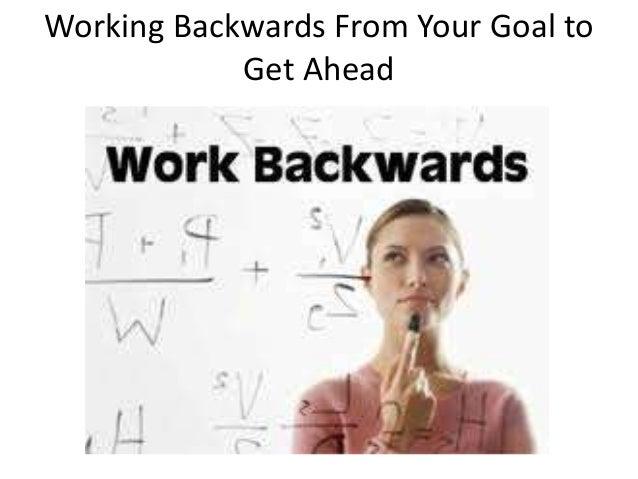 Kết quả hình ảnh cho Work Backward From Your Goal