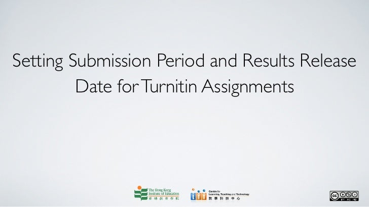 Setting Submission Period and Results Release         Date for Turnitin Assignments