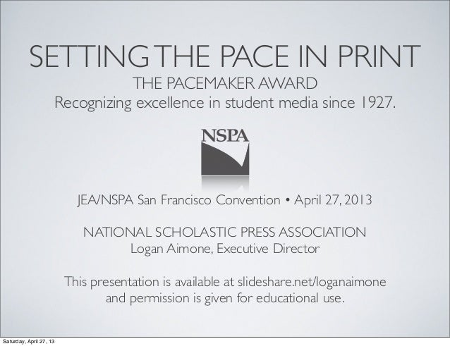 SETTINGTHE PACE IN PRINTTHE PACEMAKER AWARDRecognizing excellence in student media since 1927.JEA/NSPA San Francisco Conve...
