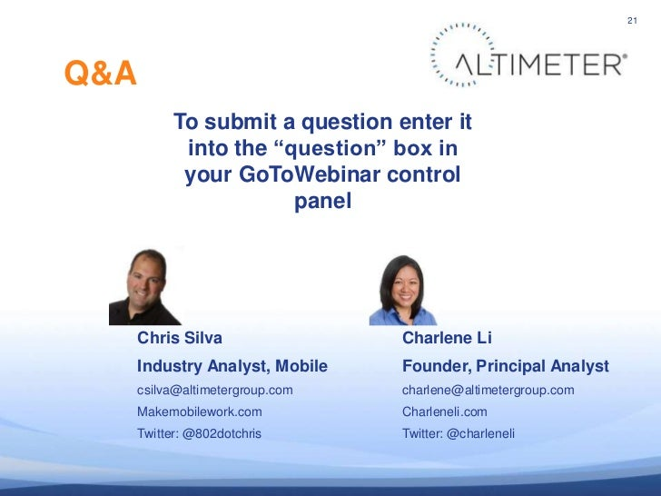 """21Q&A            To submit a question enter it             into the """"question"""" box in             your GoToWebinar control..."""