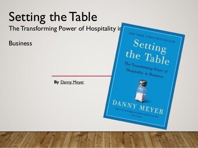 Setting theTable The Transforming Power of Hospitality in Business By Danny Meyer ... & ALICE Book Club - Setting the Table