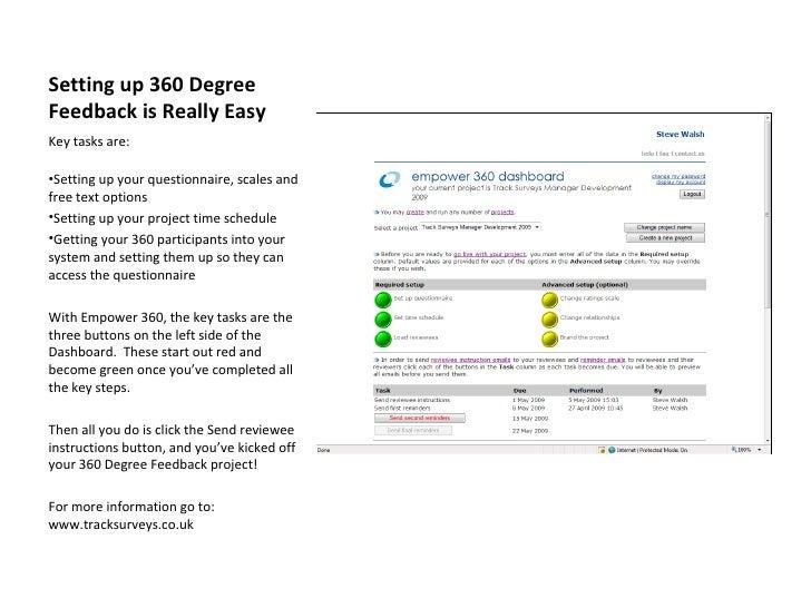 Setting up 360 Degree Feedback is Really Easy <ul><li>Key tasks are: </li></ul><ul><li>Setting up your questionnaire, scal...