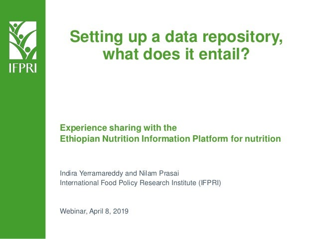Setting up a data repository, what does it entail? Experience sharing with the Ethiopian Nutrition Information Platform fo...
