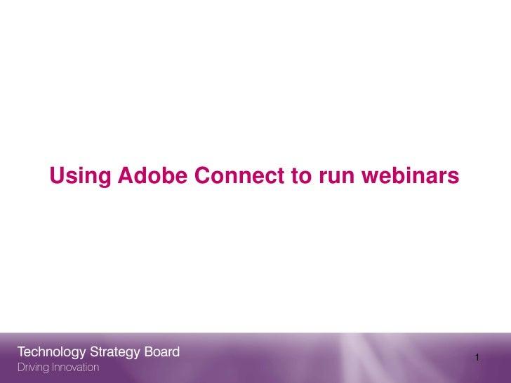 Using Adobe Connect to run webinars                                      1