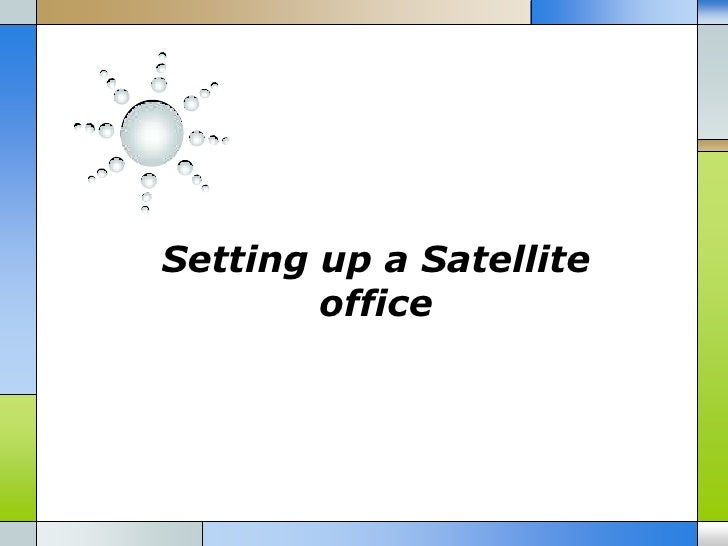 Setting up a Satellite        office