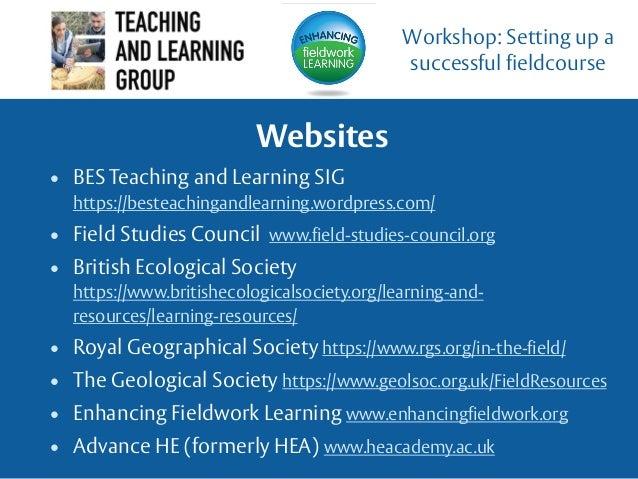 • BES Teaching and Learning SIG https://besteachingandlearning.wordpress.com/ • Field Studies Council www.field-studies-co...