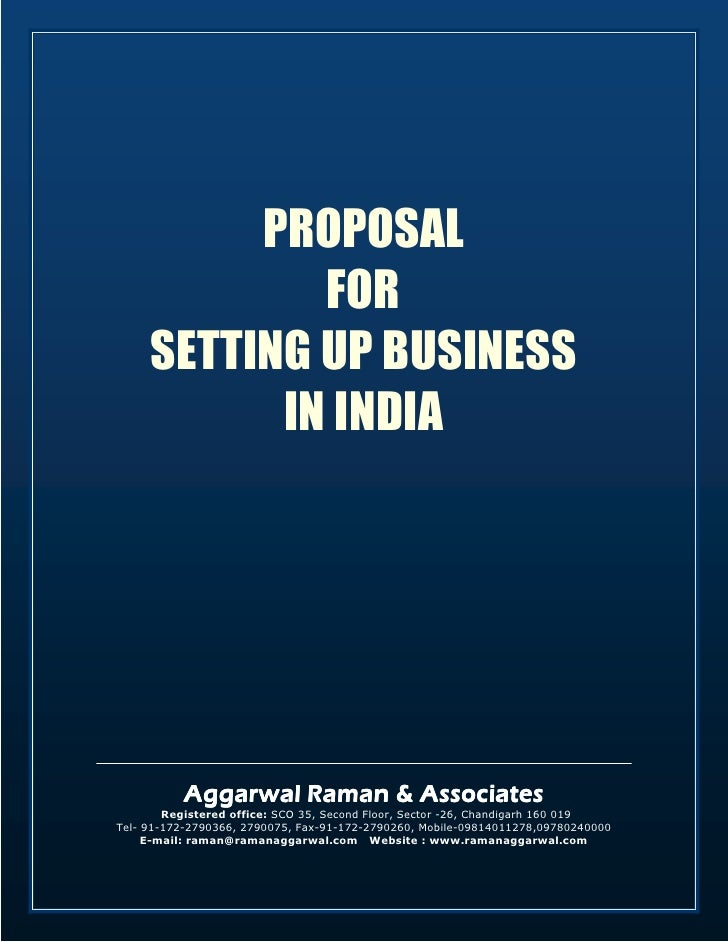 PROPOSAL              FOR      SETTING UP BUSINESS            IN INDIA               Aggarwal Raman & Associates         R...