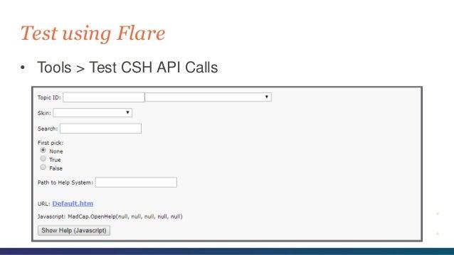 • Tools > Test CSH API Calls Test using Flare