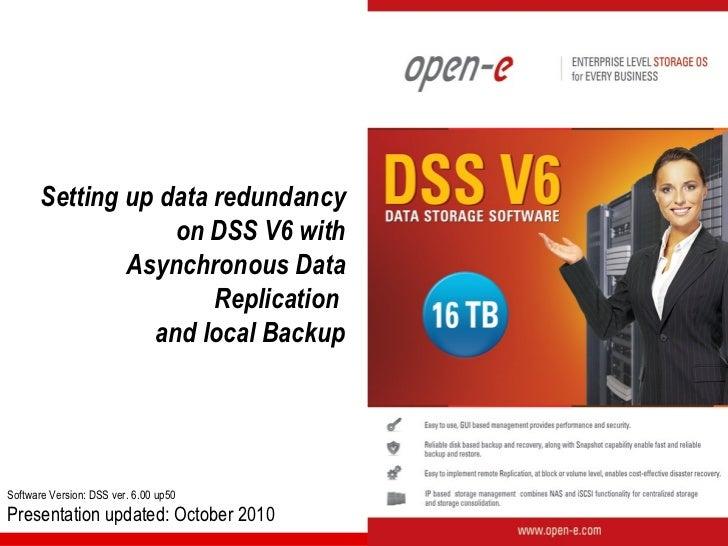 Setting up data redundancy                   on DSS V6 with               Asynchronous Data                       Replicat...