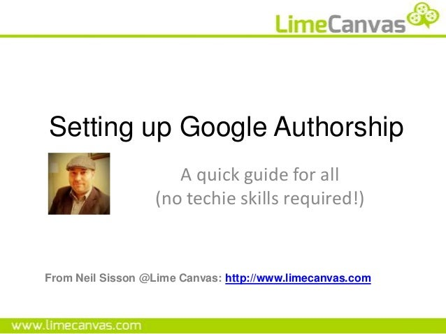 Setting up Google Authorship                     A quick guide for all                  (no techie skills required!)From N...