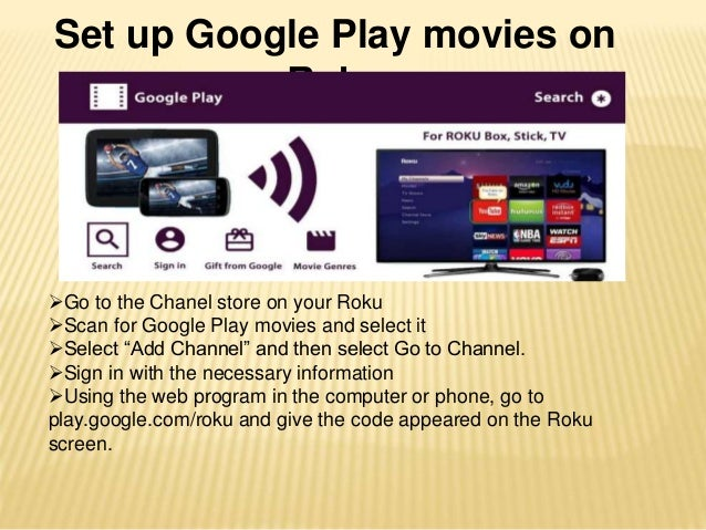 Setting up of google play movies and tv on roku
