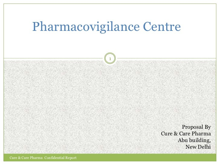 Pharmacovigilance Centre<br />Proposal By<br />Cure & Care Pharma<br />Abu building,<br />New Delhi<br />1<br />Cure & Car...