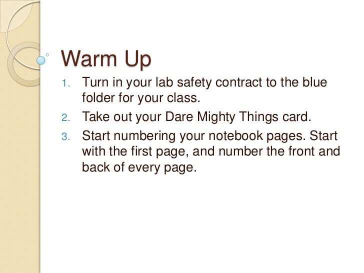 Warm Up1.   Turn in your lab safety contract to the blue     folder for your class.2.   Take out your Dare Mighty Things c...