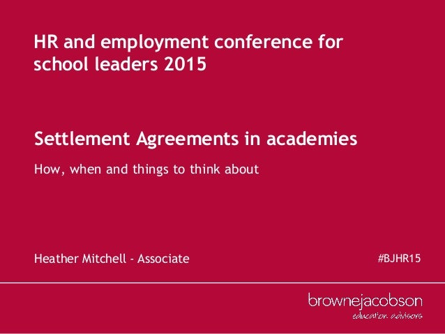 Settlement Agreements - Hr And Employment Law In Education Conference…