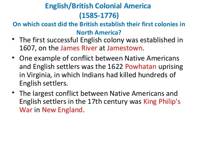 the development of the virginia colony between the english and indians Reddit gives you the best of  english colony)  say they wanted everything they could get like the english, so if the indians got in the way.