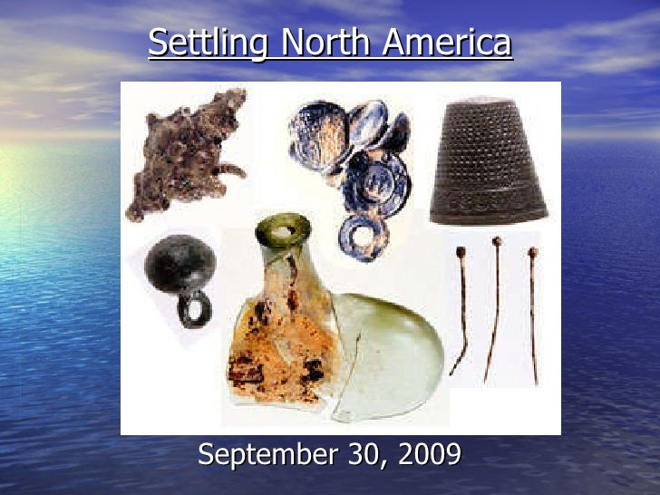 Settling North America September 30, 2009