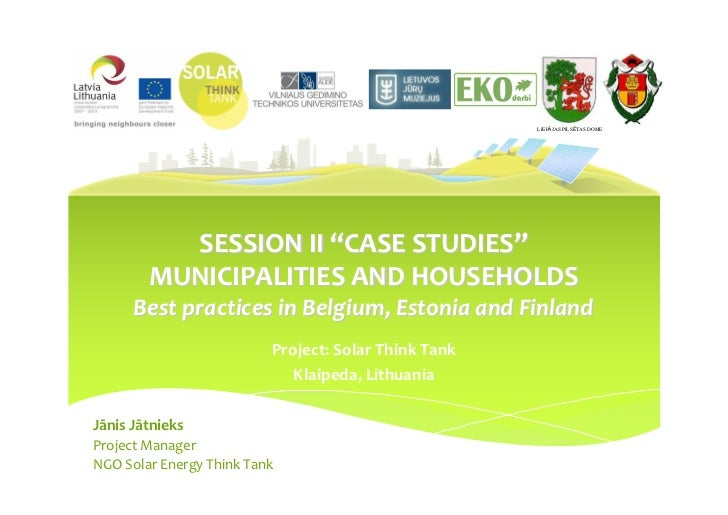 "LIEPĀJAS PILSĒTAS DOME          SESSION II ""CASE STUDIES""        MUNICIPALITIES AND HOUSEHOLDS      Best practices in Belg..."