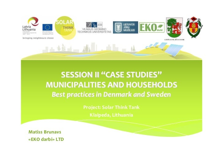 "LIEPĀJAS PILSĒTAS DOME         SESSION II ""CASE STUDIES""       MUNICIPALITIES AND HOUSEHOLDS         Best practices in Den..."