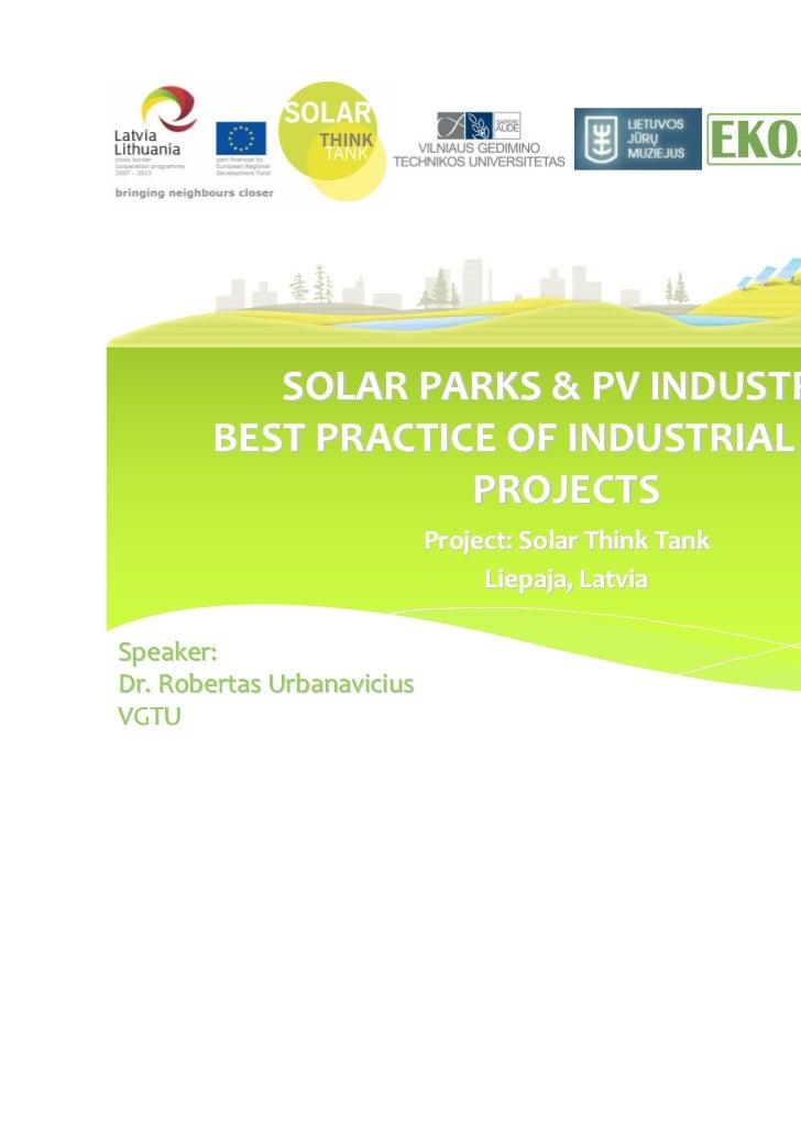 LIEPĀJAS PILSĒTAS DOME          SOLAR PARKS & PV INDUSTRY:       BEST PRACTICE OF INDUSTRIAL SCALE                   PROJE...