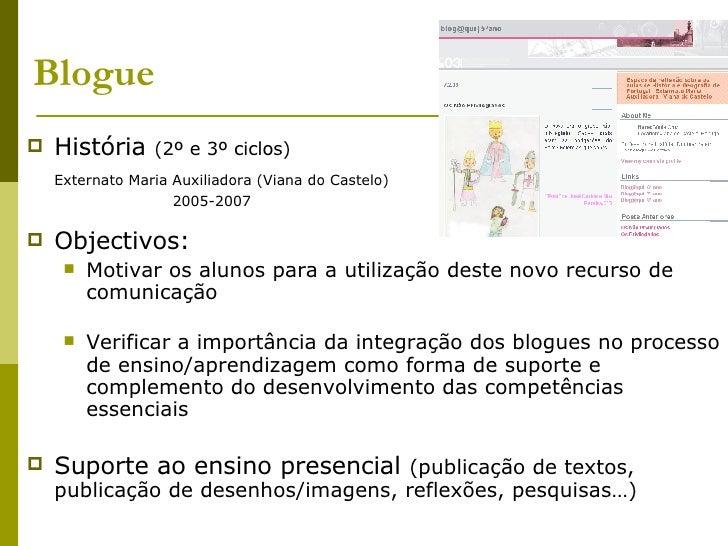 Blogue <ul><li>História  (2º e 3º ciclos)   </li></ul><ul><li>Externato Maria Auxiliadora (Viana do Castelo) </li></ul><ul...