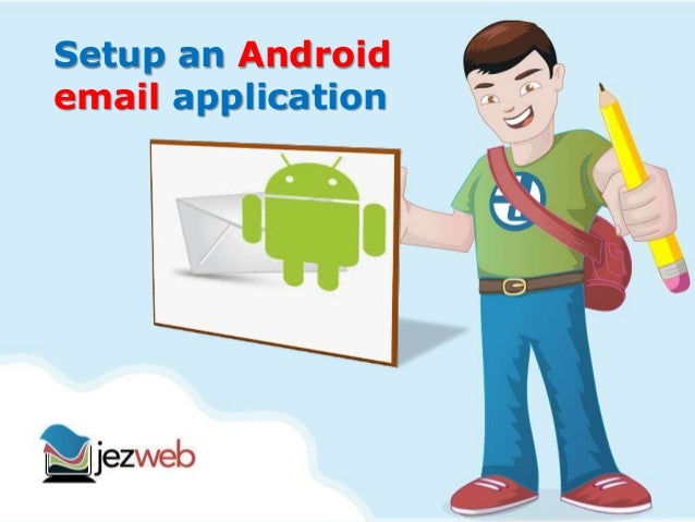 Setup an Android  email application