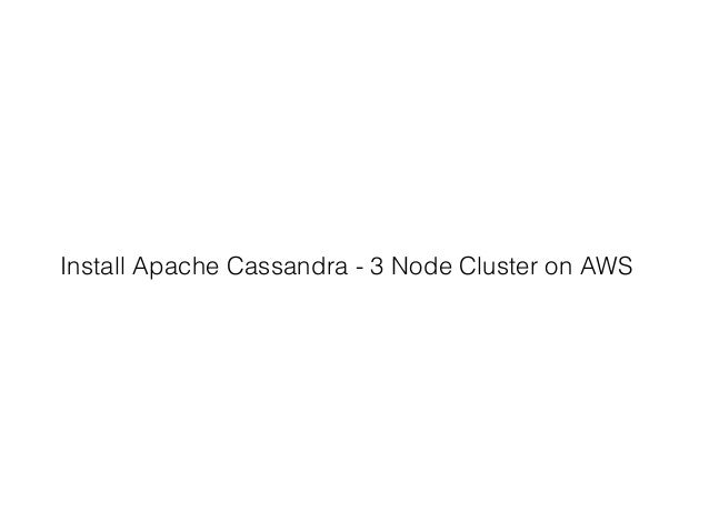 Install Apache Cassandra - 3 Node Cluster on AWS