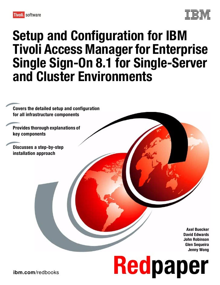 Front coverSetup and Configuration for IBMTivoli Access Manager for EnterpriseSingle Sign-On 8.1 for Single-Serverand Clus...
