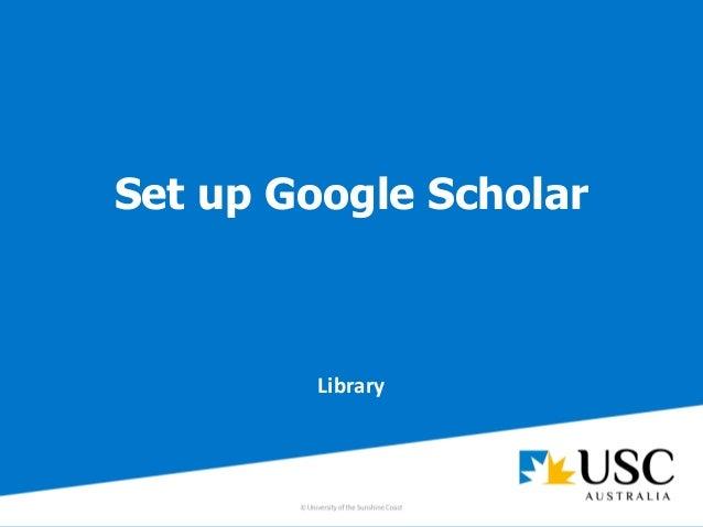 Set up Google Scholar Library