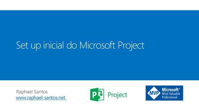 www.raphael-santos.net Set up inicial do Microsoft Project