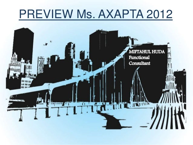 PREVIEW Ms. AXAPTA 2012 MIFTAHUL HUDA Functional Consultant