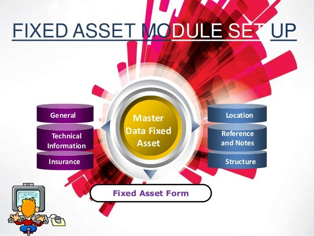 Master Data Fixed Asset Fixed Asset Form General Technical Information Insurance Location Reference and Notes Structure FI...