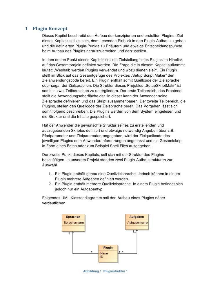 1 Plugin Konzept       Dieses Kapitel beschreibt den Aufbau der konzipierten und erstellten Plugins. Ziel       dieses Kap...