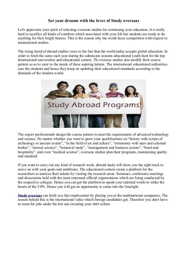 Set your dreams with the lever of Study overseasLets appreciate your spirit of selecting overseas studies for continuing y...