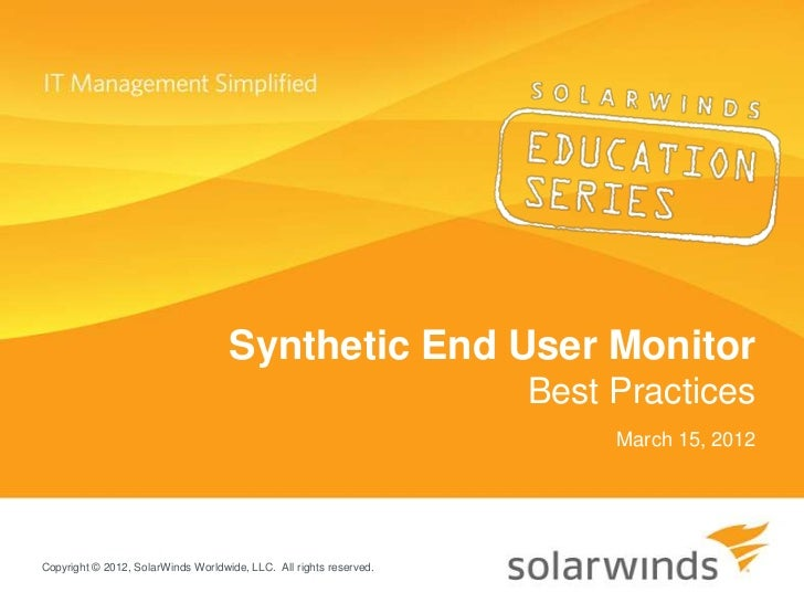 Synthetic End User Monitor                                                                    Best Practices              ...