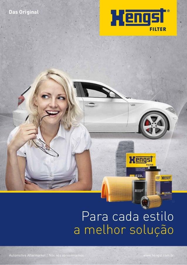 Das Original  Para cada estilo a melhor solução Automotive Aftermarket | Nós nos apresentamos  www.hengst.com.br